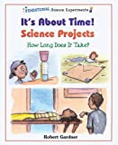 It's about Time! Science Projects, Robert Gardner, 0766020126