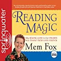 Reading Magic: Why Reading Aloud to Our Children Will Change Their Lives Audiobook by Mem Fox Narrated by Mem Fox
