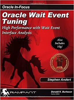 Oracle Wait Event Tuning: High Performance with Wait Event Interface Analysis (Oracle In-Focus series) by Stephen Andert (2004-10-01)