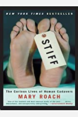 Stiff: The Curious Lives of Human Cadavers Kindle Edition