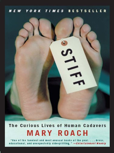Stiff: The Curious Lives of Human Cadavers (Human And Social Biology Multiple Choice Questions)