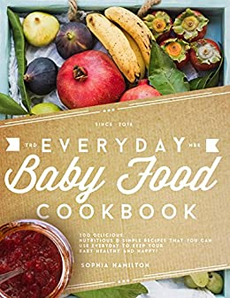 Everyday baby food 200 delicious nutritious and simple baby food everyday baby food 200 delicious nutritious and simple baby food recipes that you can use everyday to keep your little one happy and healthy forumfinder Gallery
