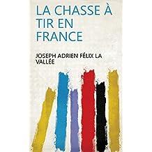La chasse à tir en France (French Edition)