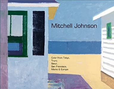 Mitchell Johnson: Color From Tokyo, Truro, Seoul, San Francisco, Maine & Europe (2014)