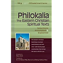 Philokalia-The Eastern Christian Spiritual Texts: Selections Annotated & Explained (SkyLight Illuminations)