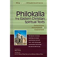 Philokalia-The Eastern Christian Spiritual Texts: Selections Annotated & Explained (SkyLight Illuminations)