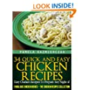 34 Quick and Easy Chicken Recipes – Easy Chicken Recipes To Prepare Any Night of The Week (Fabulous Chicken Dishes – The Chicken Recipes Collection Book 5)