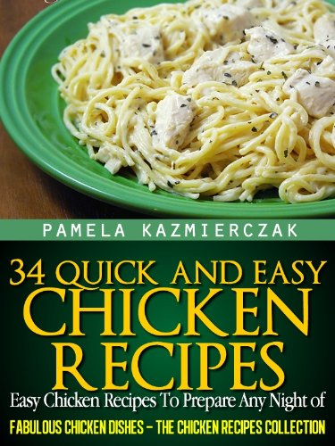 34 Quick And Easy Chicken Recipes Easy Chicken Recipes To Prepare