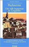 Puylaurens. Une ville huguenote en Languedoc, La vie économique, sociale et religieuse dans le pays de Lavaur (1598-1815) par Frêche