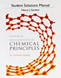 Student Solution Manual for Introduction to Chemical Principles, Stoker, H. Stephen and Gardner, Nancy J., 0321815122