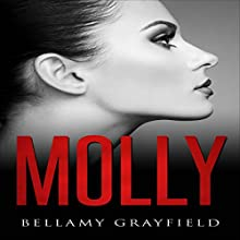 Molly Book 1: An Unpredictable Thriller About Two Friends Filled with Emotion and Shocking Surprises Audiobook by Bellamy Grayfield Narrated by Sarah Puckett