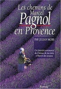 """Afficher """"Les chemins de Marcel Pagnol en Provence"""""""