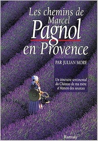 Les chemins de Marcel Pagnol en Provence pdf epub