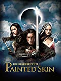 Painted Skin: The Ressurection