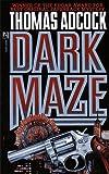 Dark Maze, Thomas Adcock, 0671729098