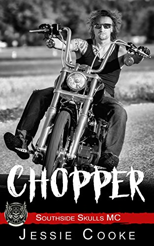 CHOPPER: Southside Skulls Motorcycle Club (Skulls MC Romance Book ()