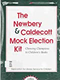 img - for The Newbery & Caldecott Mock Election Kit: Choosing Champions in Children's Books by Kathleen Staerkel (1994-01-30) book / textbook / text book
