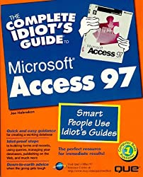 The Complete Idiot's Guide to Microsoft Access 97