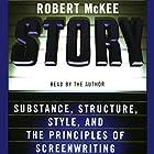Story: Substance, Structure, Style, and the Principles of Screenwriting Hörbuch von Robert McKee Gesprochen von: Robert McKee