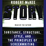 Story: Substance, Structure, Style, and the Principles of Screenwriting | Robert McKee
