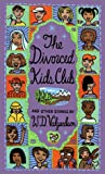 The Divorced Kids Club, W. D. Valgardson, 0888993706
