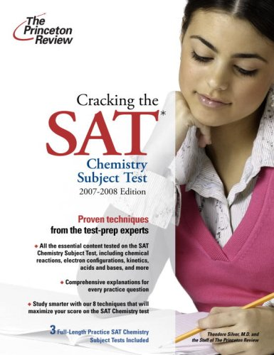 Cracking the SAT Chemistry Subject Test, 2007-2008 Edition (College Test Preparation)