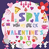 Books : I Spy With My Little Eye Valentine's Day: A Fun Guessing Game Book for 2-5 Year Olds | Fun & Interactive Picture Book for Preschoolers & Toddlers (Valentines Day Activity Book)