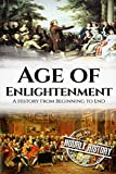 The Age of Enlightenment: A History From Beginning to End
