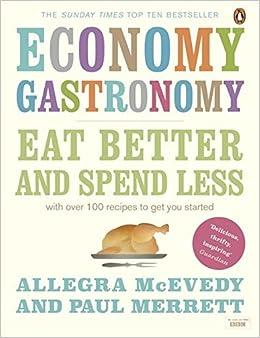 Economy Gastronomy: Eat Better And Spend Less by Paul Merrett (2010-09-21)