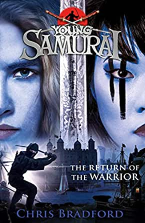 The Return of the Warrior (Young Samurai book 9) (Young ...
