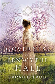 The Governess of Penwythe Hall (The Cornwall Novels Book 1) by [Ladd, Sarah E.]