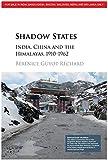 Shadow States: India, China and the Himalayas, 1910–1962