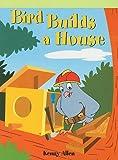 Bird Builds a House, Kenny Allen, 1404266909