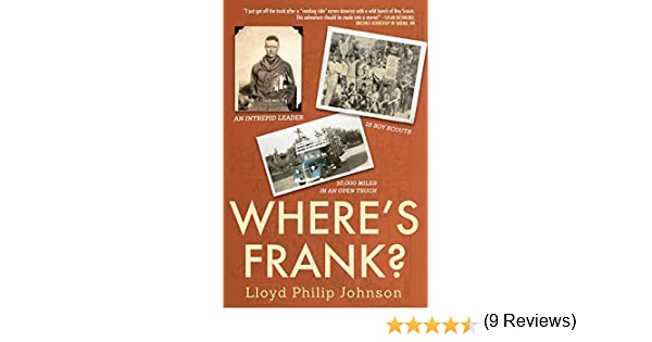 Amazon wheres frank an intrepid leader 18 boy scouts an intrepid leader 18 boy scouts 10000 miles in an open truck ebook lloyd philip johnson kindle store fandeluxe Images