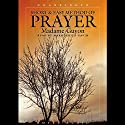 Short and Easy Method of Prayer Audiobook by Madame Guyon Narrated by Marguerite Gavin