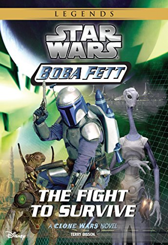 (Star Wars: Boba Fett:  The Fight to Survive: Book 1 (Clone Wars Novel, A))