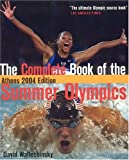 The Complete Book of the Summer Olympics: Athens (Complete Book of the Olympics)
