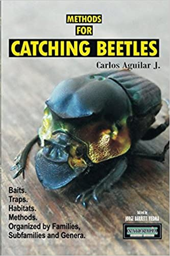 Methods For Catching Beetles: Baits. Traps. Habitat. Methods. Organized by Families, Subfamilies and Genera.