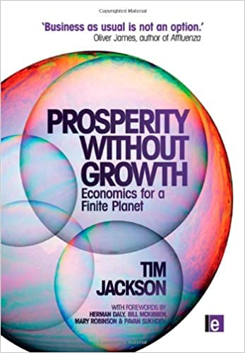 Prosperity without Growth: Economics for a Finite Planet ...