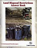 Land Disposal Restrictions Answer Book, U. S. Environmental Protection Agency Staff, 0865879060