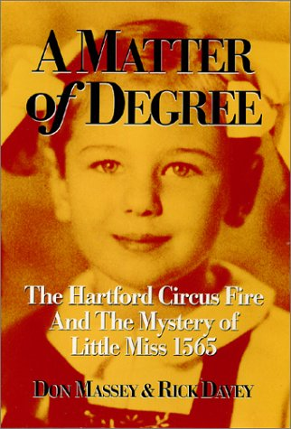 Pdf Arts A Matter of Degree: The Hartford Circus Fire & The Mystery of Little Miss 1565