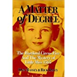 A Matter of Degree: The Hartford Circus Fire & The Mystery of Little Miss 1565