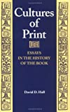 Cultures of Print: Essays in the History of the Book (Studies in Print Culture and the History of the Book (Paperback))
