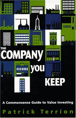 The Company You Keep: A commonsense guide to value investing
