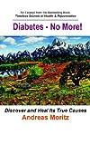 Diabetes No More, Andreas Moritz, 0976794462