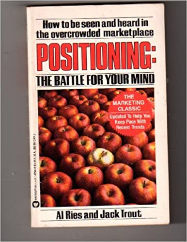 Al Ries Positioning The Battle For Your Mind Pdf