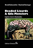 Beaded Lizards and Gila Monsters, Captive Care and Husbandry