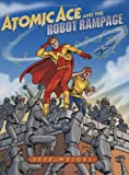 Atomic Ace and the Robot Rampage, Jeff Weigel, 080750484X