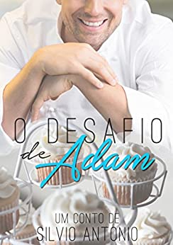O Desafio de Adam (Portuguese Edition) by [Antonio, Silvio]