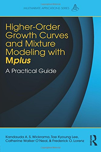 Higher-Order Growth Curves and Mixture Modeling with Mplus: A Practical Guide (Multivariate Applications (Mixture Models)
